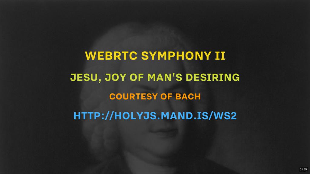 WEBRTC SYMPHONY II JESU, JOY OF MAN'S DESIRING ...