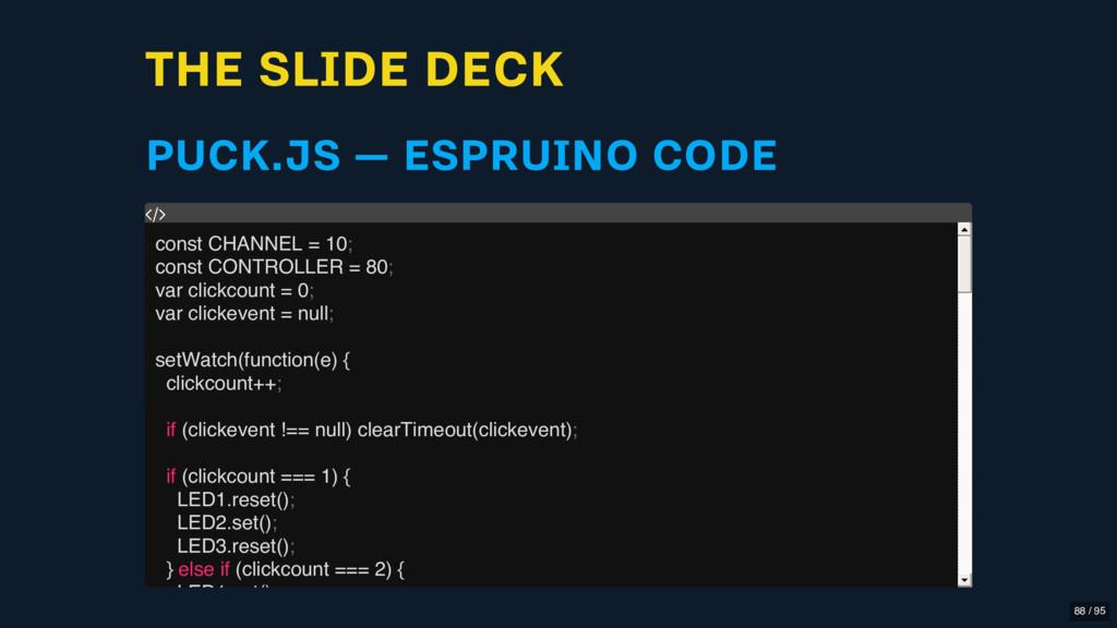 THE SLIDE DECK PUCK.JS — ESPRUINO CODE const CH...