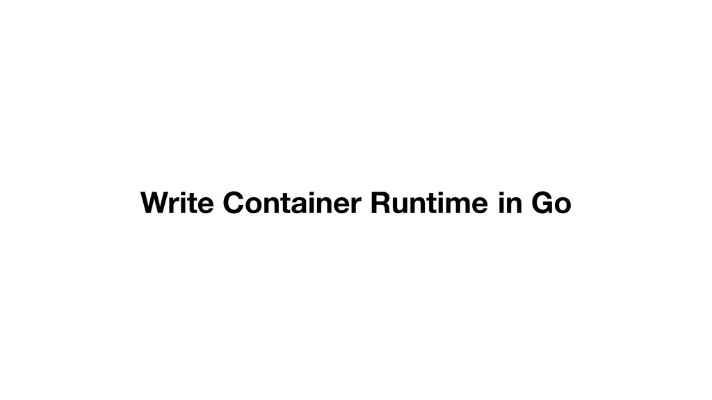 Write Container Runtime in Go