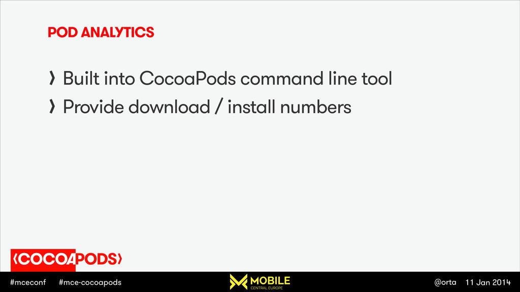 #mceconf 11 Jan 2014 @orta #mce-cocoapods POD A...