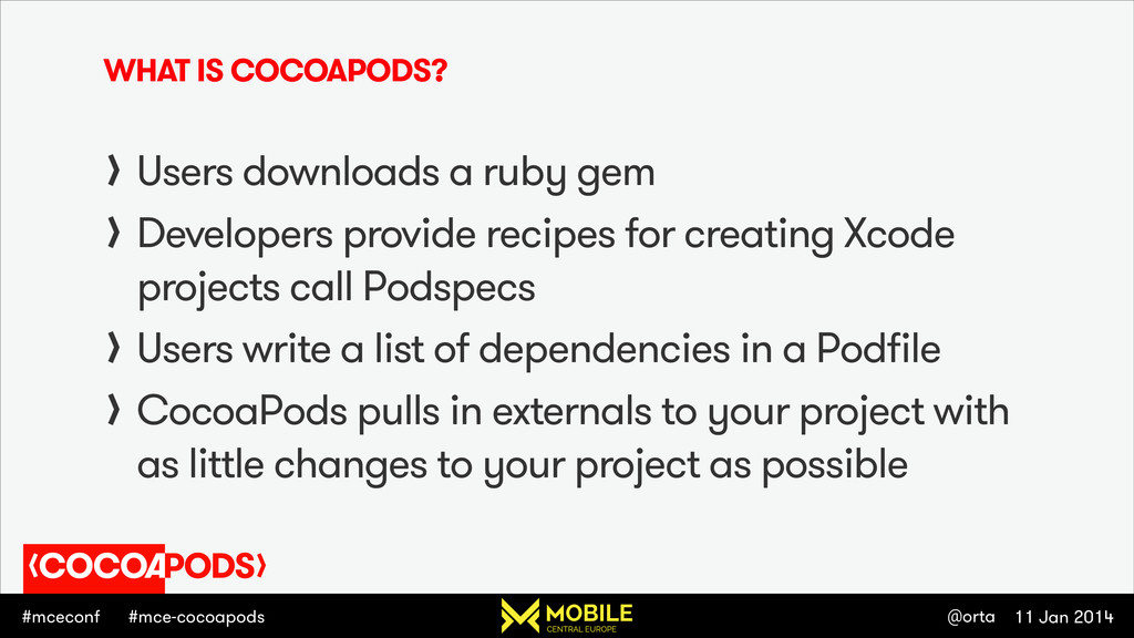 #mceconf 11 Jan 2014 @orta #mce-cocoapods WHAT ...