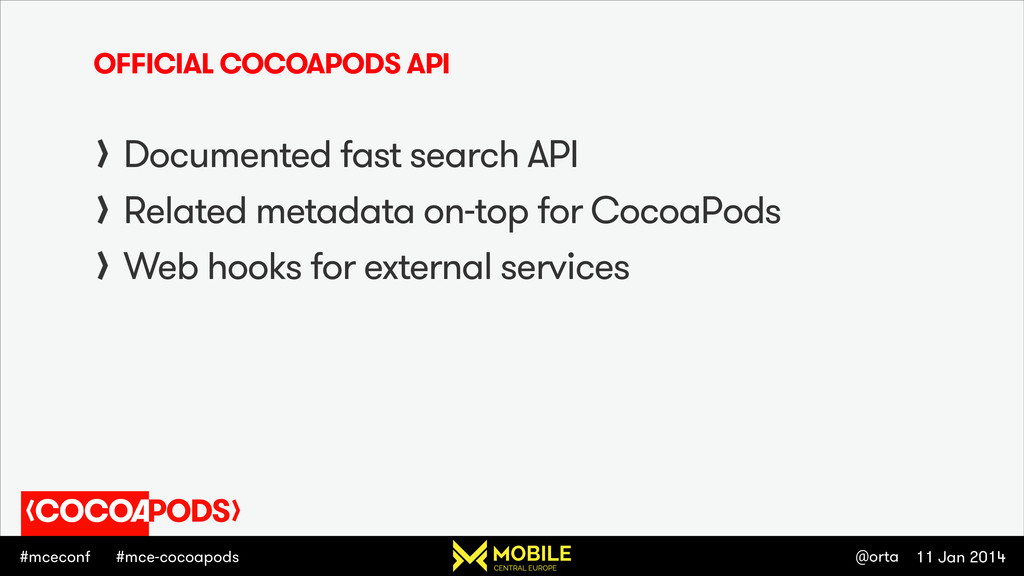 #mceconf 11 Jan 2014 @orta #mce-cocoapods OFFIC...