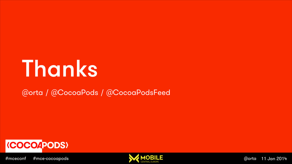 #mceconf #mce-cocoapods 11 Jan 2014 @orta Thank...