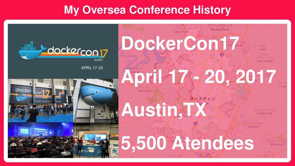 My Oversea Conference History DockerCon17 April...