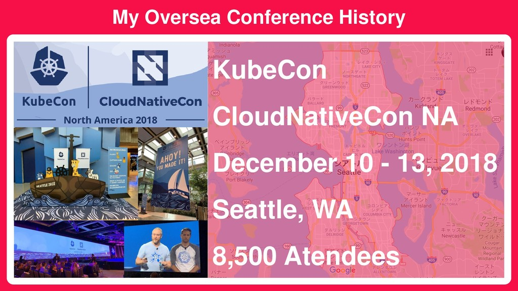 My Oversea Conference History KubeCon CloudNati...