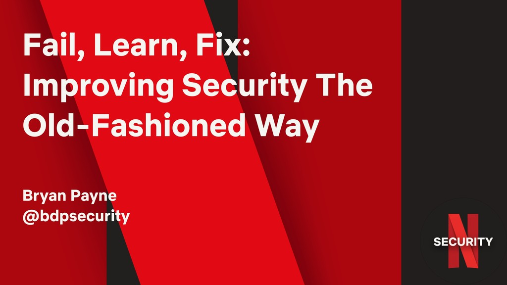 Fail, Learn, Fix: Improving Security The Old-Fa...