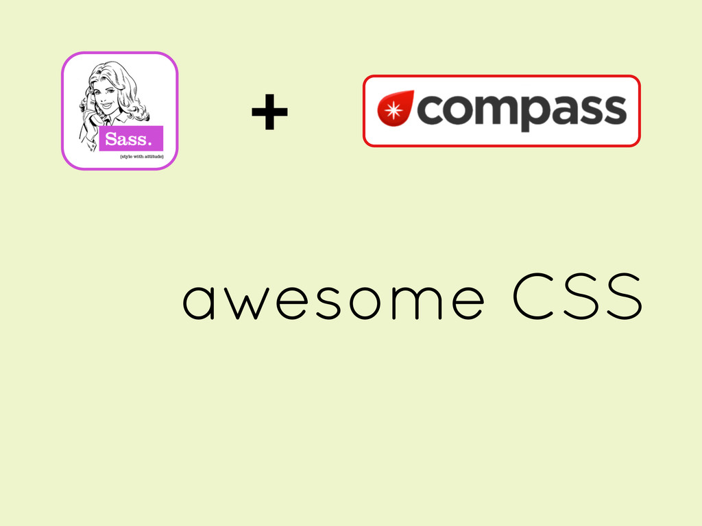 + awesome CSS