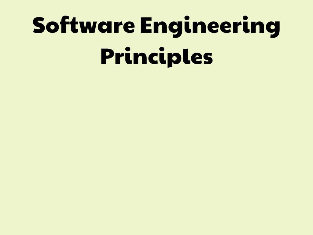 Software Engineering Principles