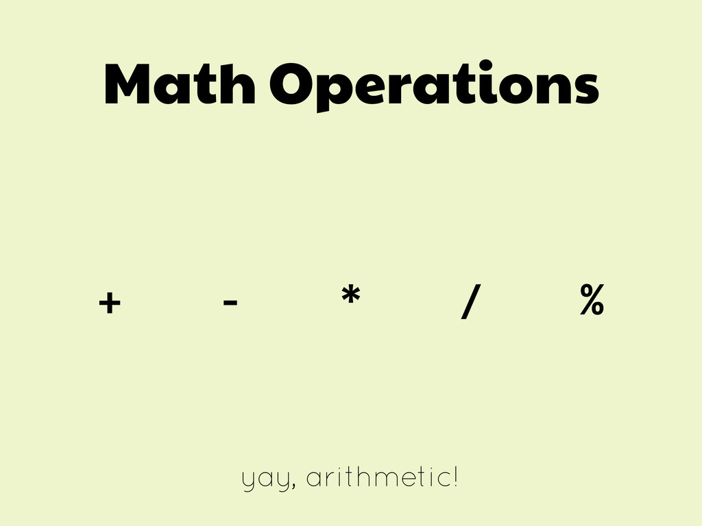 Math Operations +    -‐   ...