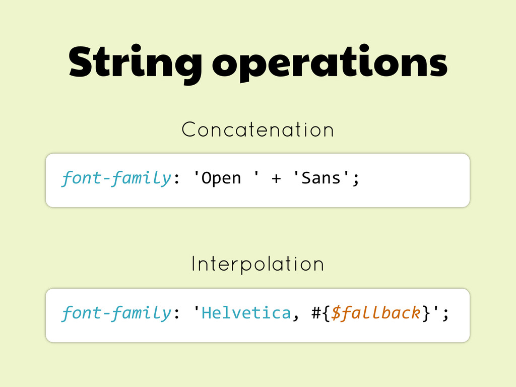 String operations Concatenation font-‐family:...