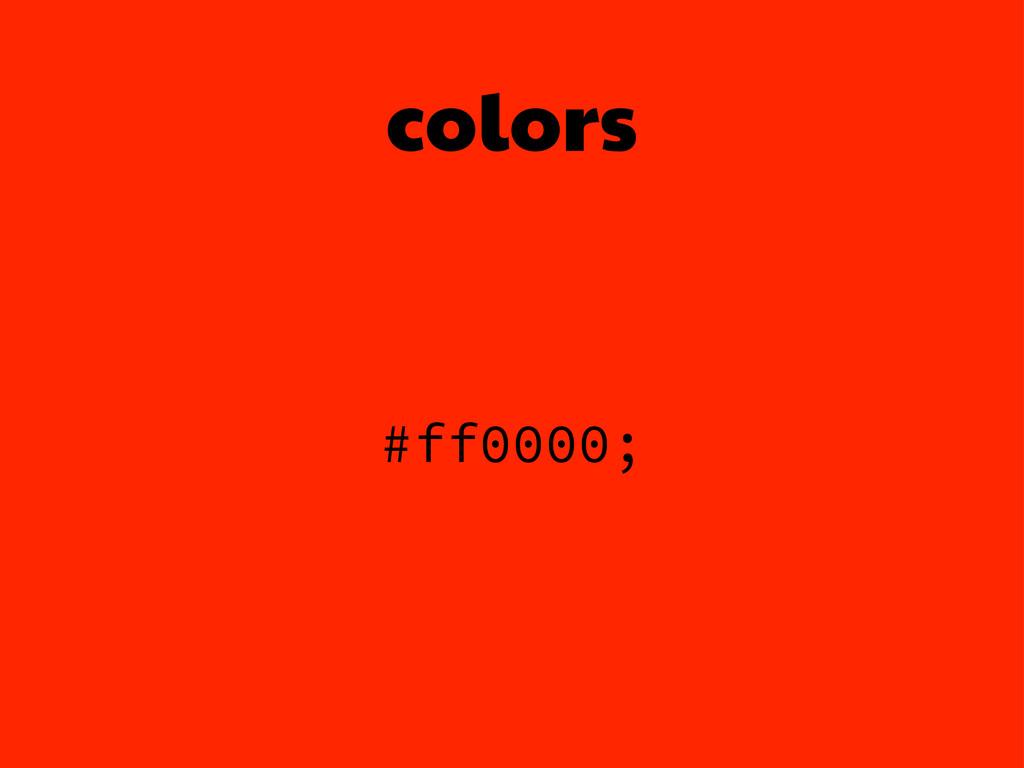 colors #ff0000;