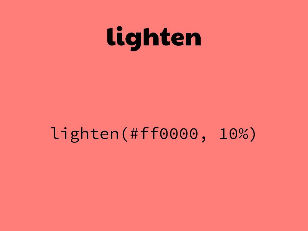 lighten lighten(#ff0000, 10%)