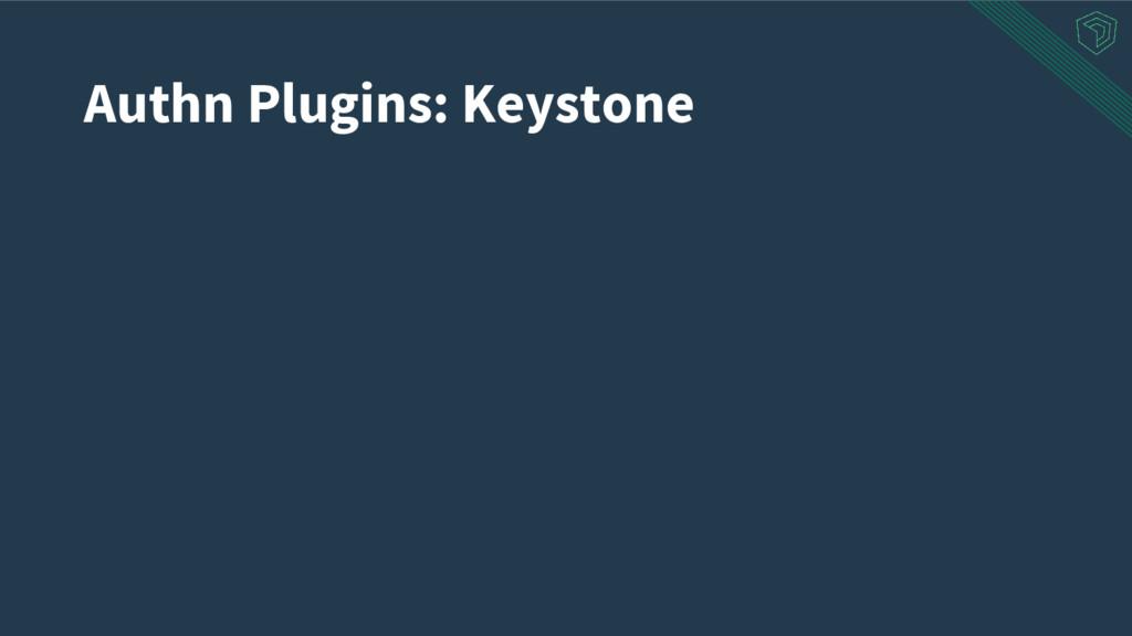 Authn Plugins: Keystone