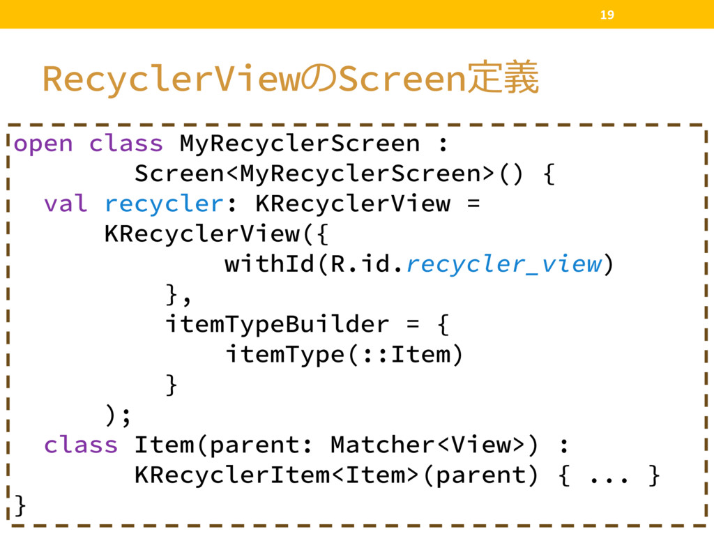 RecyclerViewScreen 19 open class MyRecyclerS...