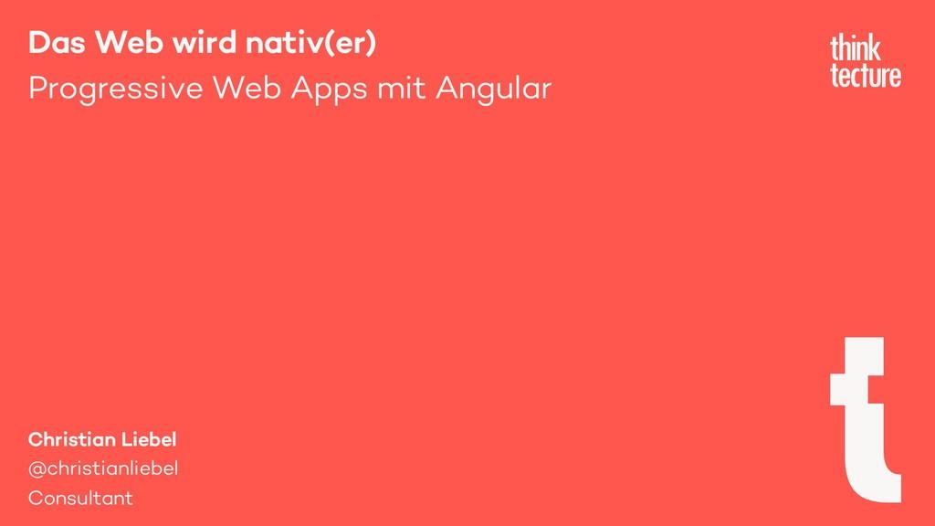 Das Web wird nativ(er) Progressive Web Apps mit...