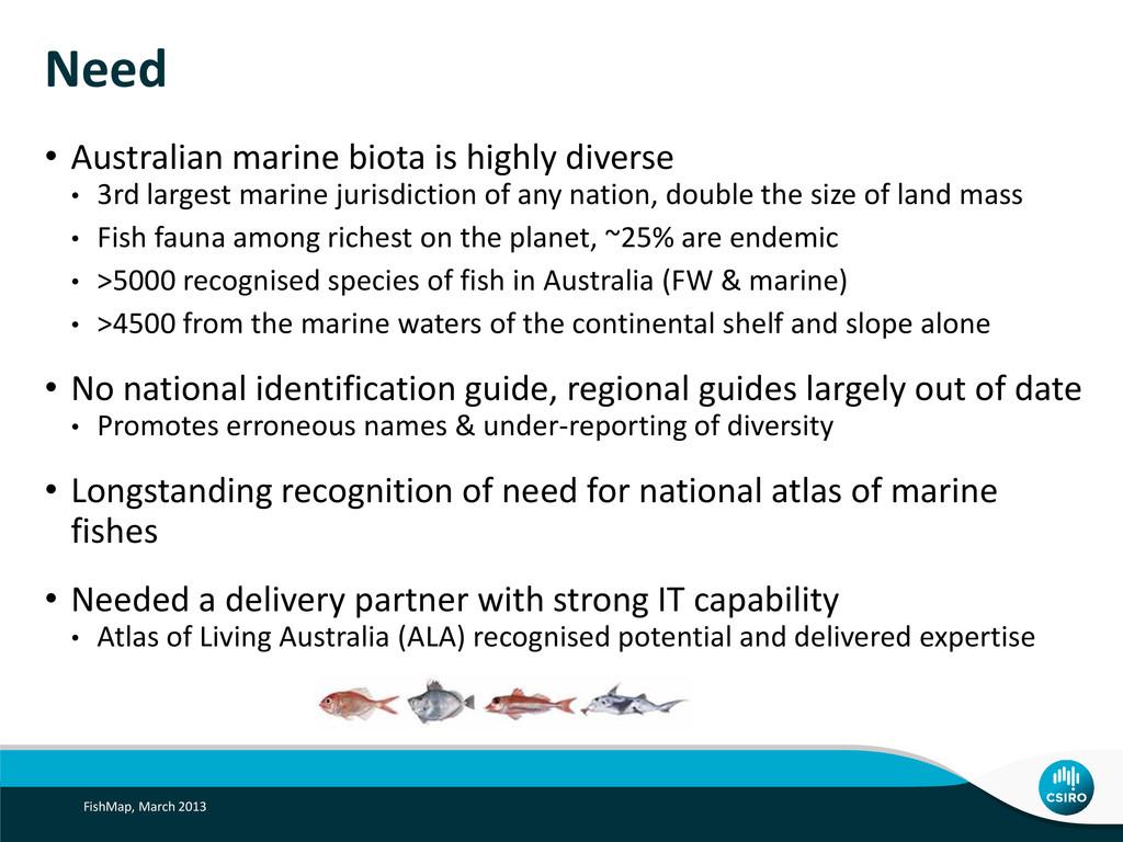 Need • Australian marine biota is highly divers...