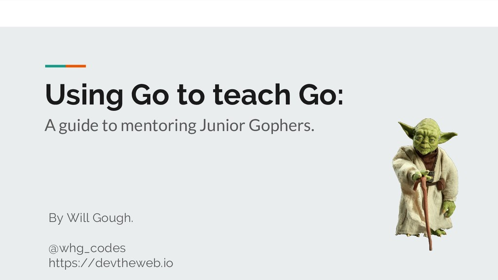Using Go to teach Go: A guide to mentoring Juni...