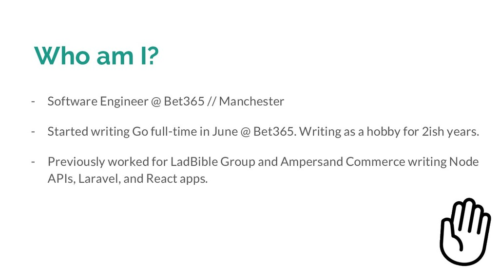 Who am I? - Software Engineer @ Bet365 // Manch...