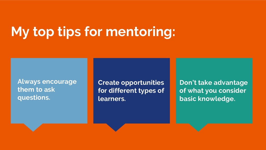 My top tips for mentoring: Don't take advantage...