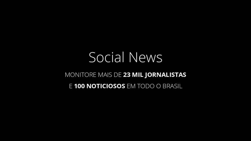 Social News MONITORE MAIS DE 23 MIL JORNALISTAS...