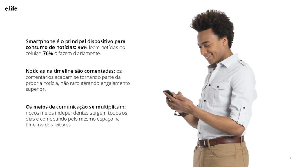 Smartphone é o principal dispositivo para consu...