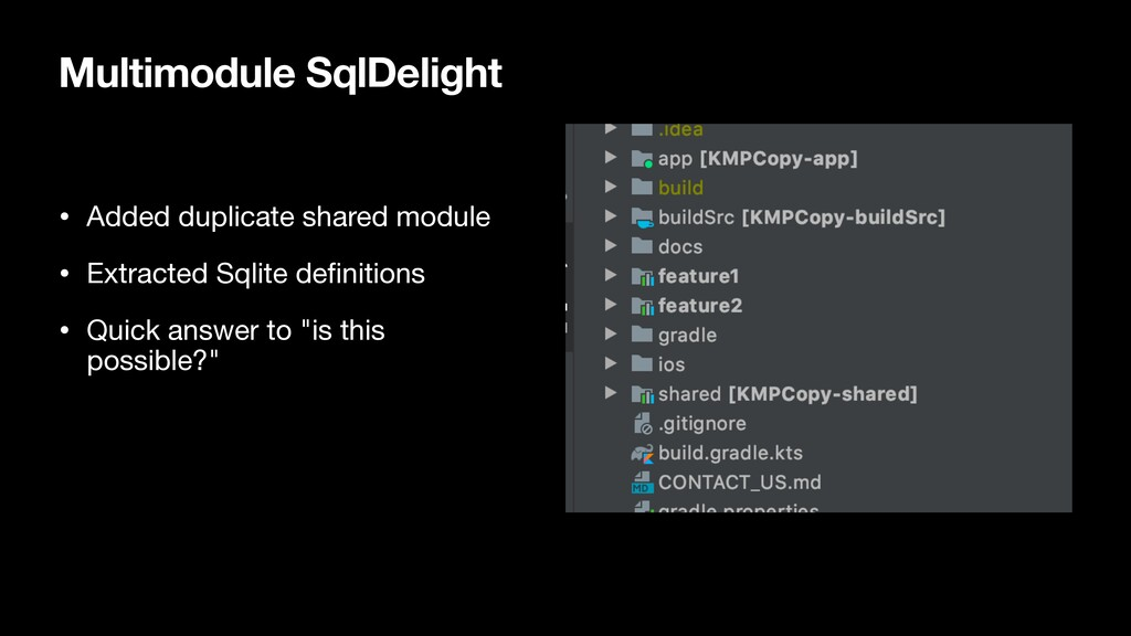 Multimodule SqlDelight • Added duplicate shared...