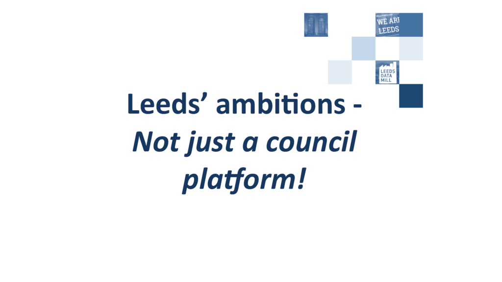 Leeds' ambi+ons -‐   Not just...