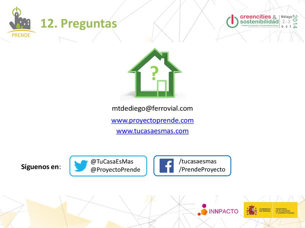 mtdediego@ferrovial.com 12. Preguntas www.proye...