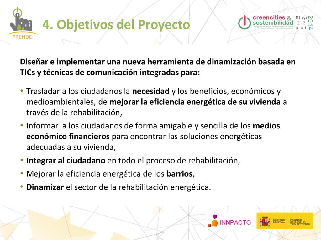 4. Objetivos del Proyecto Diseñar e implementar...