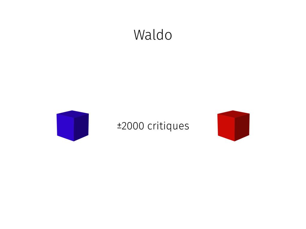 Waldo ±2000 critiques