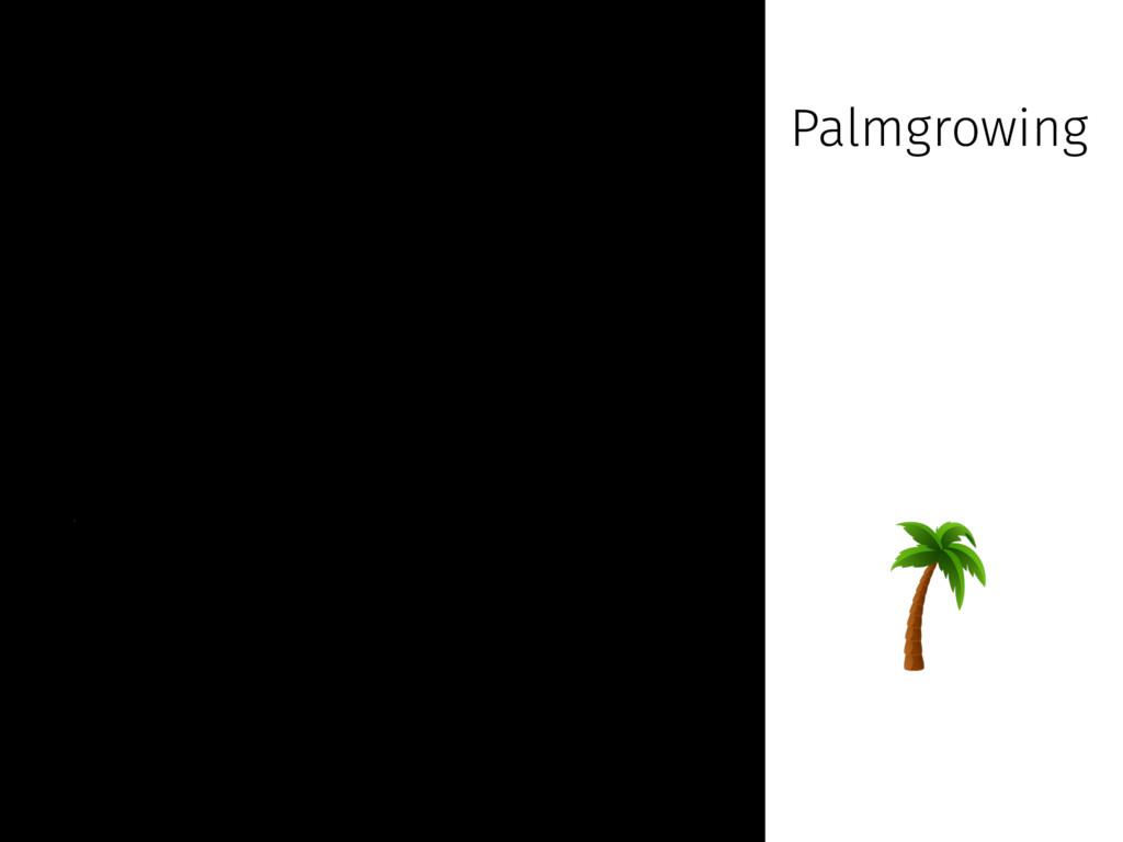 Palmgrowing