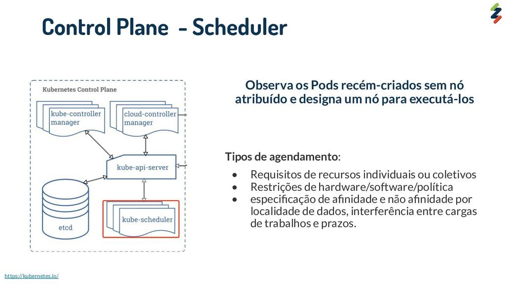 Tipos de agendamento: • Requisitos de recursos ...
