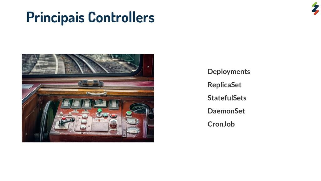 Deployments ReplicaSet StatefulSets DaemonSet C...