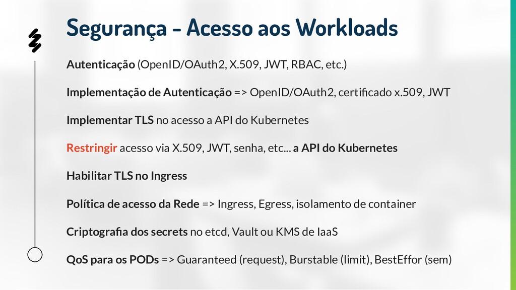 Autenticação (OpenID/OAuth2, X.509, JWT, RBAC, ...