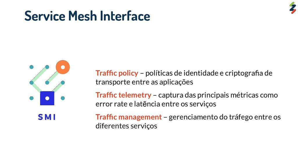Traffic policy – políticas de identidade e cript...