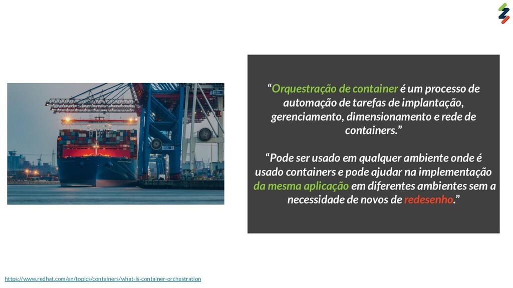 """""""Orquestração de container é um processo de aut..."""