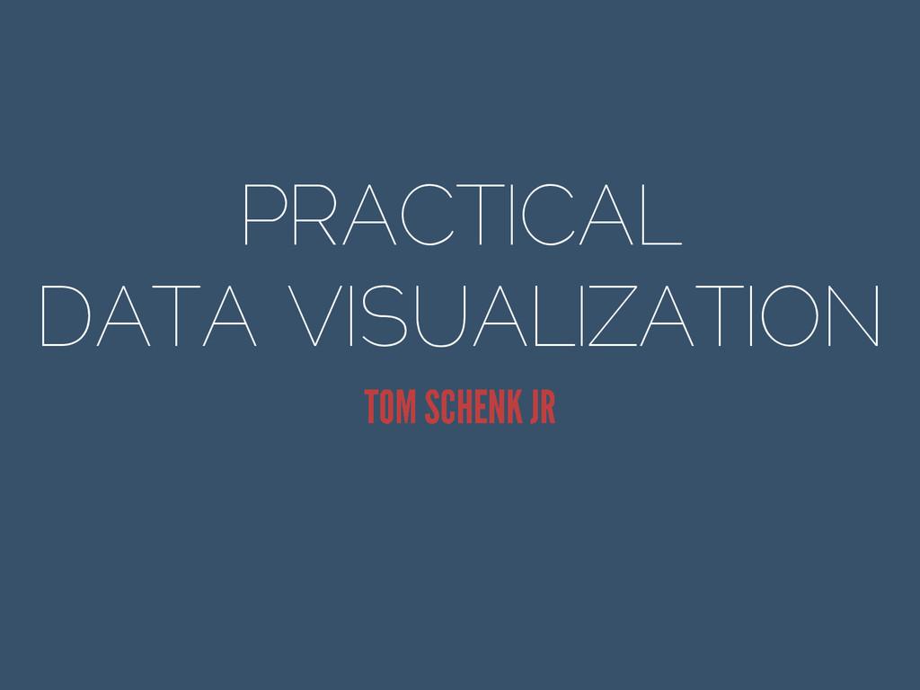 PRACTICAL DATA VISUALIZATION