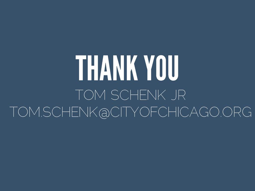 TOM SCHENK JR TOM.SCHENK@CITYOFCHICAGO.ORG