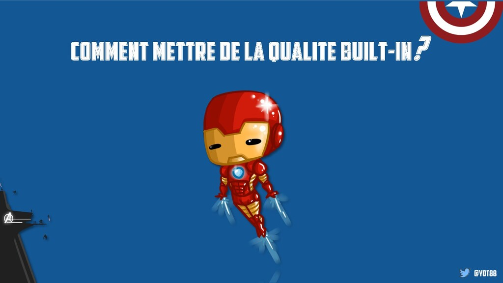 @yot88 Comment mettre de la qualite built-in?