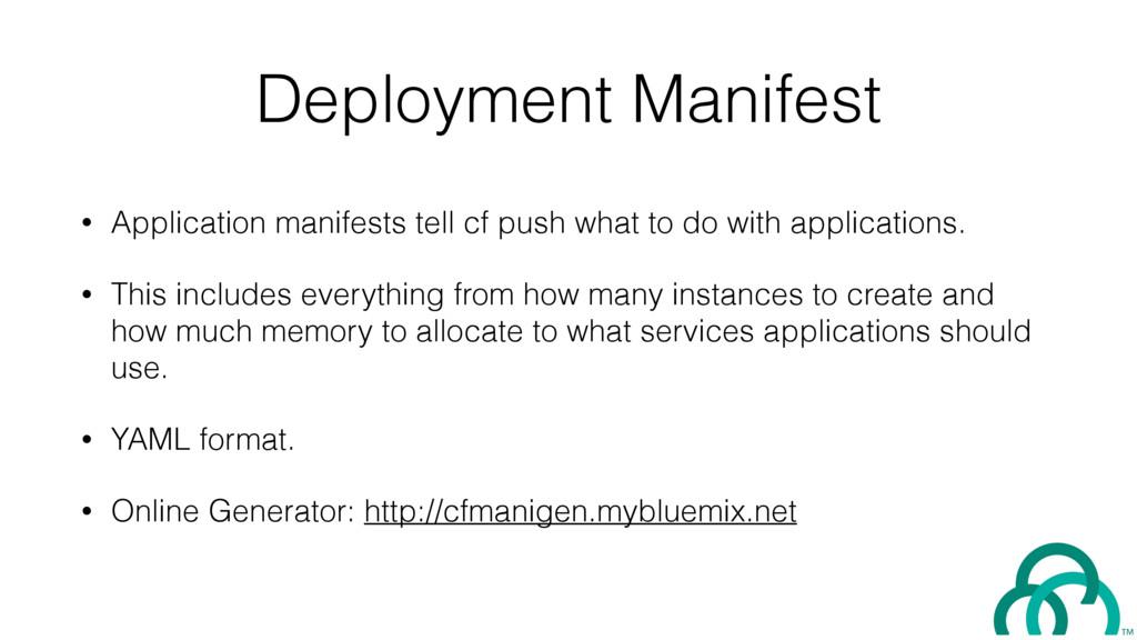 Deployment Manifest • Application manifests tel...