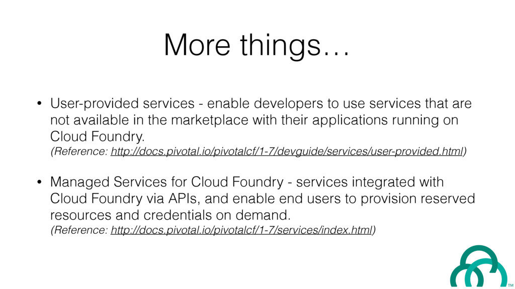 More things… • User-provided services - enable ...