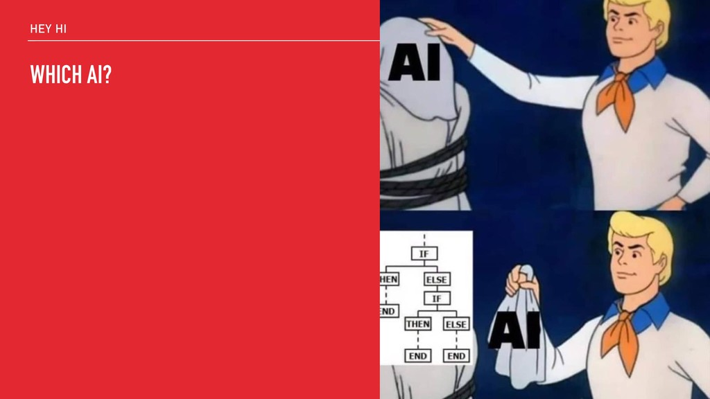 HEY HI WHICH AI?