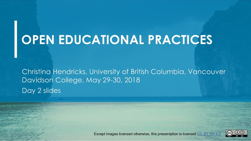 OPEN EDUCATIONAL PRACTICES Christina Hendricks,...