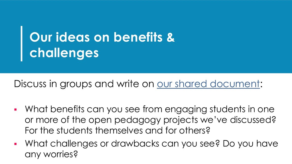 Our ideas on benefits & challenges Discuss in g...
