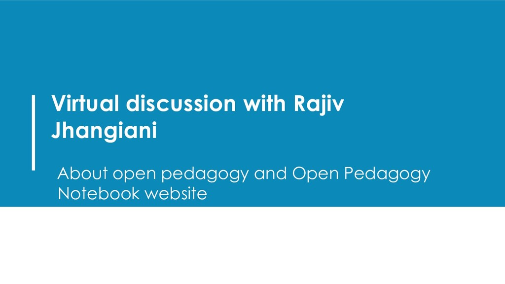Virtual discussion with Rajiv Jhangiani About o...