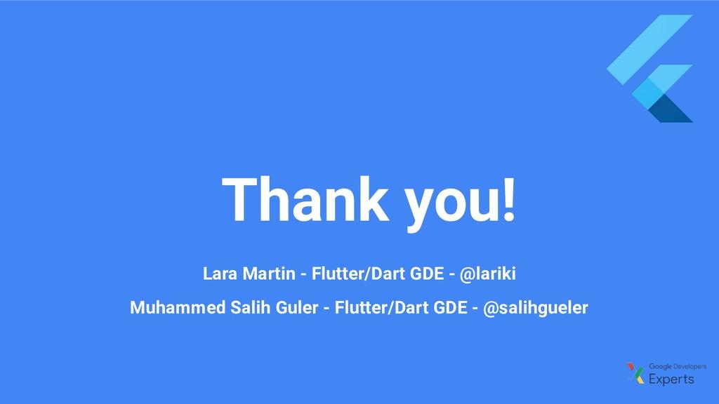 Thank you! Lara Martin - Flutter/Dart GDE - @la...