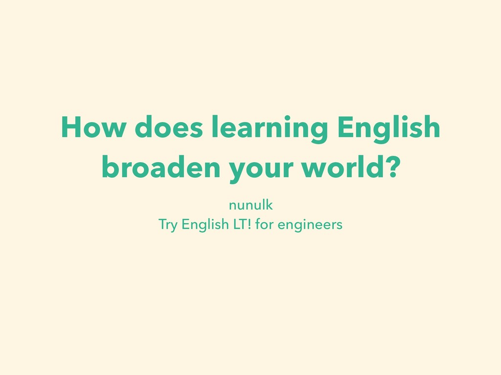 How does learning English broaden your world? n...