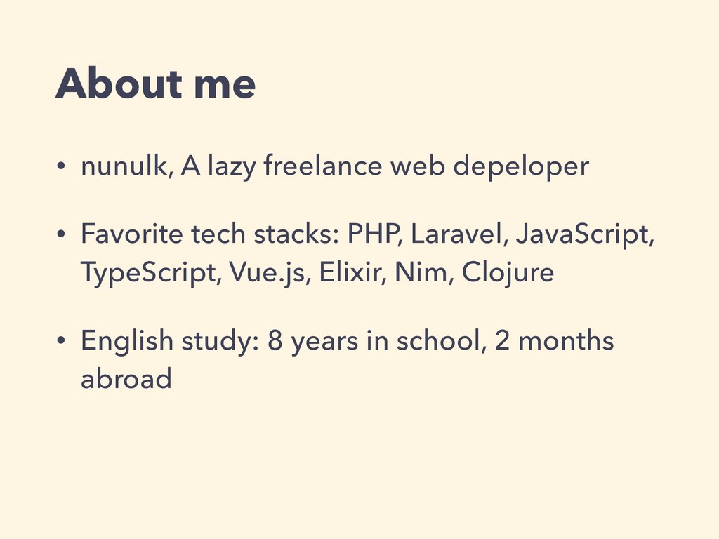 About me • nunulk, A lazy freelance web depelop...