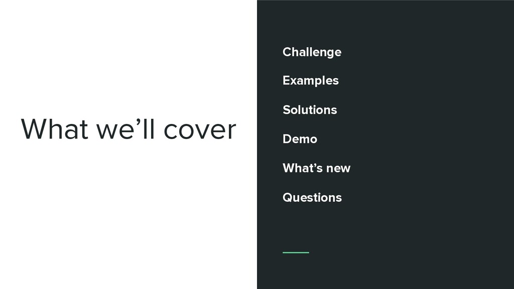 What we'll cover Challenge Examples Solutions D...