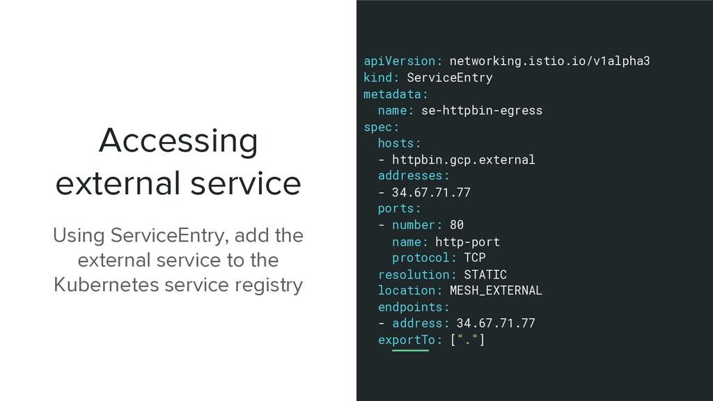 Accessing external service Using ServiceEntry, ...